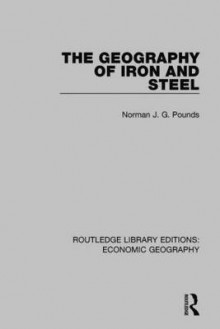 The Geography of Iron and Steel av Allan M. Williams (Innbundet)