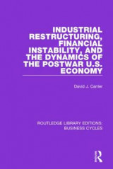 Omslag - Industrial Restructuring, Financial Instability and the Dynamics of the Postwar US Economy