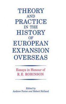 Theory and Practice in the History of European Expansion Overseas av R. F. Holland og Andrew Porter (Heftet)