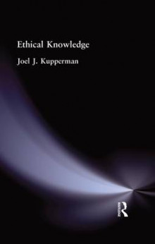 Ethical Knowledge av Joel J. Kupperman (Heftet)