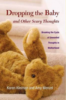 Dropping the Baby and Other Scary Thoughts av Karen Kleiman og Amy Wenzel (Heftet)