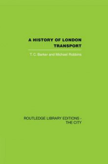 A History of London Transport av T. C. Barker og Michael Robbins (Heftet)
