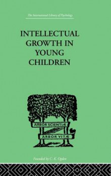Intellectual Growth in Young Children av Susan Isaacs (Heftet)