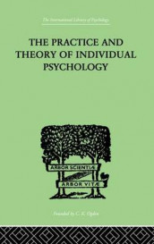 The Practice And Theory Of Individual Psychology av Alfred Adler (Heftet)