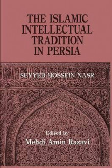 The Islamic Intellectual Tradition in Persia av Mehdi Amin Razavi Aminrazavi og Seyyed Hossein Nasr (Heftet)