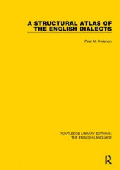 A Structural Atlas of the English Dialects av Peter Anderson (Heftet)