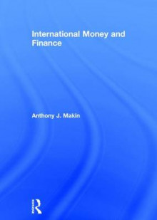 International Money and Finance av Anthony J. Makin (Innbundet)