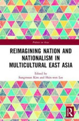 Omslag - Reimagining Nation and Nationalism in Multicultural East Asia
