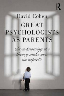 Great Psychologists as Parents av David Cohen (Heftet)