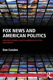 Fox News and American Politics av Dan Cassino (Heftet)