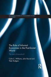 The Role of Informal Economies in the Post-Soviet World av Peter Rodgers, John Round og Colin C. Williams (Heftet)