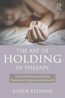 The Art of Holding in Therapy av Karen Kleiman (Heftet)