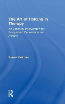 The Art of Holding in Therapy av Karen Kleiman (Innbundet)