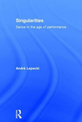 Omslag - Singularities: Dance and Visual Arts in the Age of Performance
