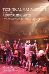 Technical Management for the Performing Arts av Dennis Dorn og Mark Shanda (Heftet)