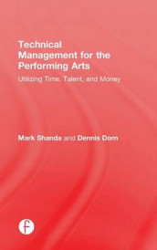 Technical Management for the Performing Arts av Dennis Dorn og Mark Shanda (Innbundet)