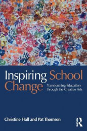 Inspiring School Change av Christine Hall og Pat Thomson (Heftet)