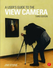 A User's Guide to the View Camera av Jim Stone (Heftet)