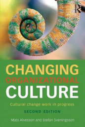 Changing Organizational Culture av Mats Alvesson og Stefan Sveningsson (Heftet)