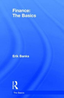 Finance: The Basics av Erik Banks (Innbundet)