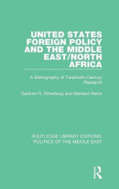 United States Foreign Policy and the Middle East/North Africa av Bernard Reich og Sanford R. Silverburg (Innbundet)