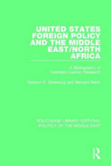 United States Foreign Policy and the Middle East/North Africa av Sanford R. Silverburg og Bernard Reich (Heftet)