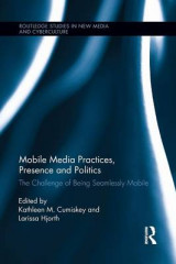 Omslag - Mobile Media Practices, Presence and Politics