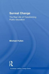 Surreal Change av Michael Fullan (Innbundet)
