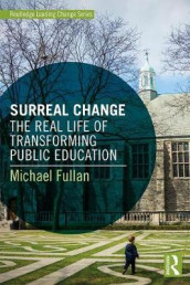 Surreal Change av Michael Fullan (Heftet)