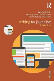 Writing for Journalists av Jane Bentley, Harriett Gilbert, Wynford Hicks, Tim Holmes og Adams Sally (Heftet)