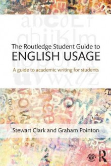 The Routledge Student Guide to English Usage av Stewart Clark og Graham Pointon (Heftet)