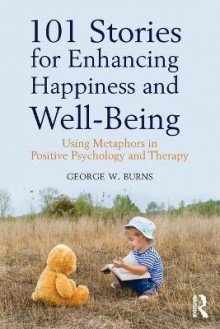 101 Stories for Enhancing Happiness and Well-Being av George W. Burns (Heftet)