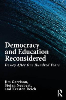 Democracy and Education Reconsidered av Jim Garrison, Stefan Neubert og Kersten Reich (Heftet)