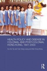 Omslag - Health Policy and Disease in Colonial and Post-Colonial Hong Kong, 1841-2003