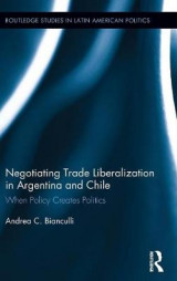 Omslag - Negotiating Trade Liberalization in Argentina and Chile