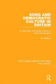 Song and Democratic Culture in Britain av Ian Watson (Innbundet)