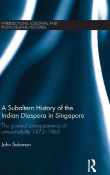 A Subaltern History of the Indian Diaspora in Singapore av John Solomon (Innbundet)
