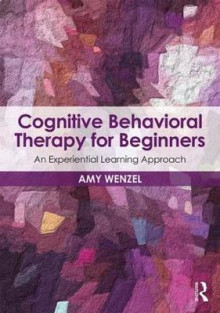 Cognitive Behavioral Therapy for Beginners av Amy Wenzel (Heftet)