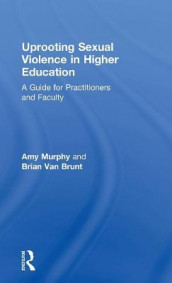 Uprooting Sexual Violence in Higher Education av Amy Murphy og Brian Van Brunt (Innbundet)