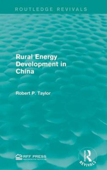 Rural Energy Development in China av Robert P. Taylor (Innbundet)