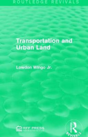 Transportation and Urban Land av Lowdon Wingo Jr. (Heftet)