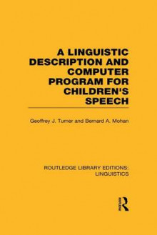 A Linguistic Description and Computer Program for Children's Speech av Geoffrey J. Turner og Bernard A. Mohan (Heftet)