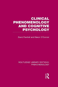 Clinical Phenomenology and Cognitive Psychology av David Fewtrell og Kieron O'Connor (Heftet)