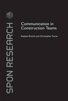 Communication in Construction Teams av Stephen Emmitt og Christopher Gorse (Heftet)