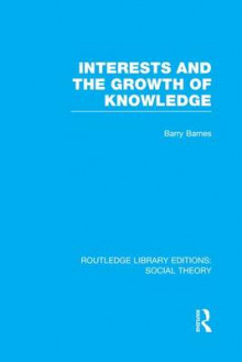 Interests and the Growth of Knowledge av Barry Barnes (Heftet)