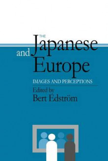 The Japanese and Europe av Bert Edstrom (Heftet)