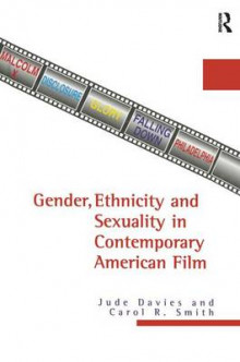 Gender, Ethnicity and Sexuality in Contemporary American Film av Jude Davies og Carol R. Smith (Heftet)