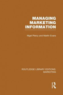 Managing Marketing Information av Nigel Piercy og Martin Evans (Heftet)