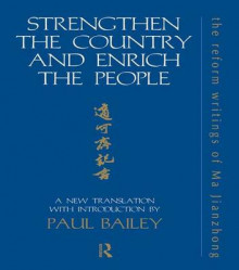 Strengthen the Country and Enrich the People av Paul Bailey (Heftet)