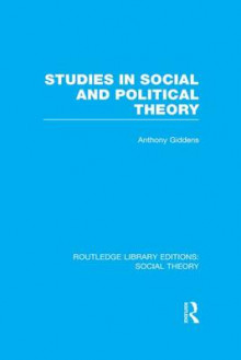 Studies in Social and Political Theory av Anthony Giddens (Heftet)